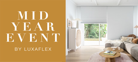 Luxaflex Mid Year Event now on - Find out more