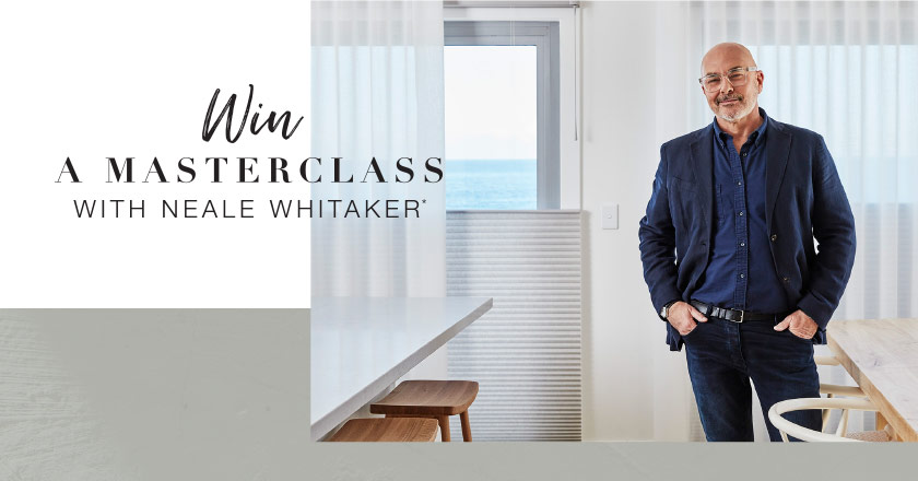 Win a masterclass with Neale Whitaker
